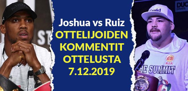 Ruiz vs Joshua ottelijoiden kommentit