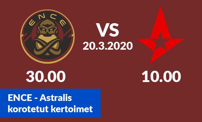 Ence kohtaa Astraliksen 20.3.2020, Tähän otteluun on tarjolla normaalia paremmat kertoimet
