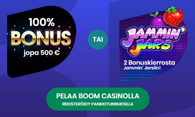 Boom Casino räjäyttää pankin - Valitse itse bonuksesi