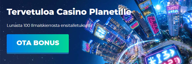 Casino Planet uuden asiakkaan bonus