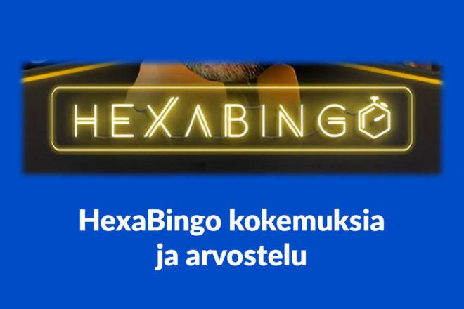 Hexabingo kokemuksia ja arvostelu