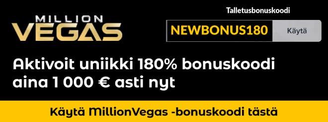Aktivoi MillionVegas casino bonuskoodi nyt, niin saat normaalia paremman 180% bonuksen 1 000 euroon asti