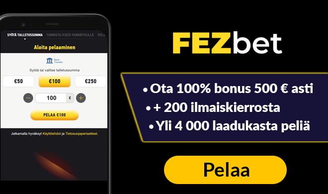 Aktivoi Fezbet kasinon iso 100% bonus 500 € asti + 200 ilmaiskierrosta nyt
