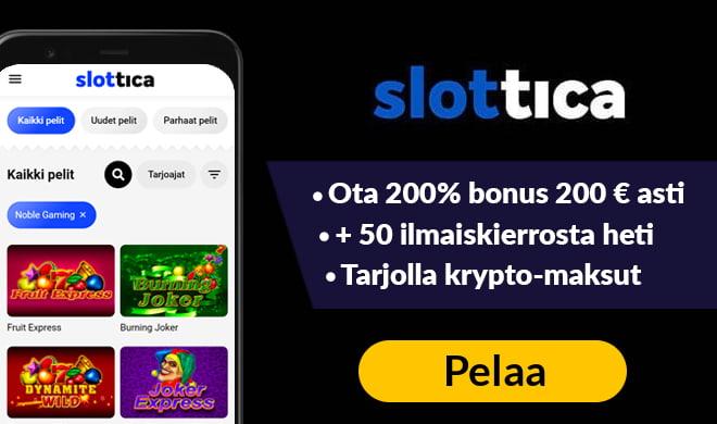 Kokeile Slottica kasinoa 200% bonuksella