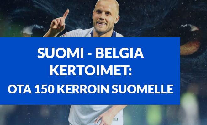 Ota 150 kerroin Suomi - Belgia otteluun