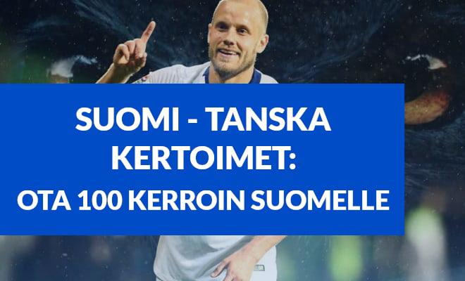 100.00 kerroin Suomi Tanska otteluun