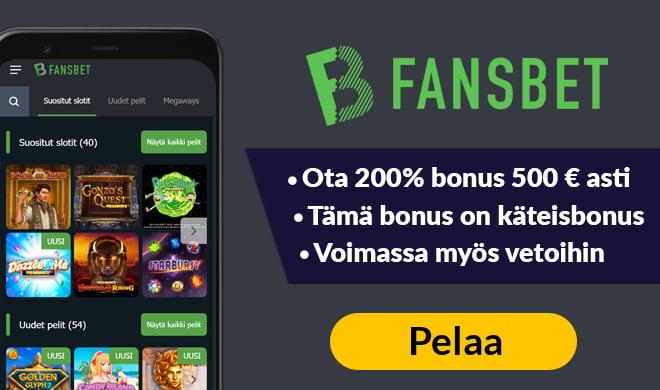 Fansbet kasinolta saat todella ison 500 € arvoisen non-sticky bonuksen