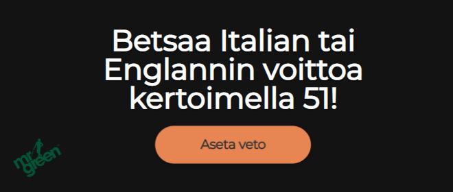 EM-Finaali vedonlyöntiin MrGreen 51.00 kerroin Italialle tai Englannille.